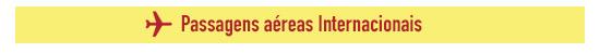 ** Passagens aéreas Internacionais **