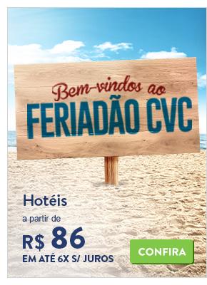 Bem-vindos ao Feriadão CVC. Hotéis a partir de 86 reais.