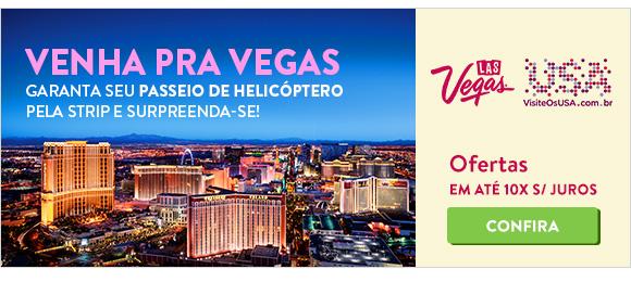 Venha para Vegas. Ofertas em até 10x sem juros.