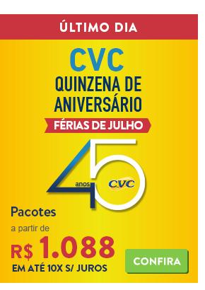 Último dia da quinzena de Aniversário CVC. Pacotes a partir de 1088 reais.