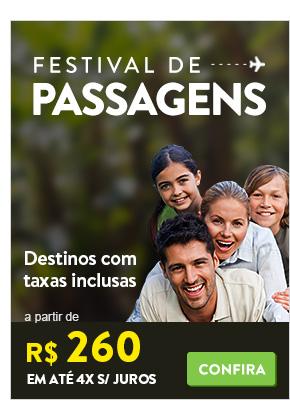 Festival de Passagem com destinos a partir de 260 reais com taxas inclusas.